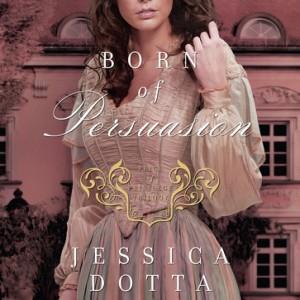 Born of Persuasion (Price of Privilege Series, Book #1)