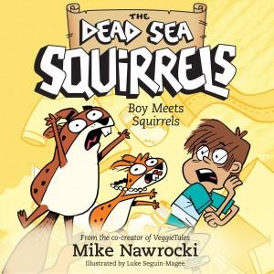 Boy Meets Squirrels (The Dead Sea Squirrels, Book #2)