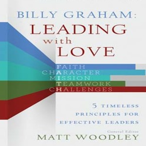 Billy Graham: Leading With Love