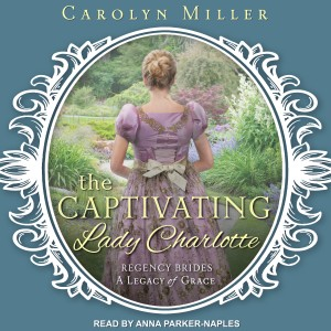 The Captivating Lady Charlotte (Legacy of Grace, Book #2)