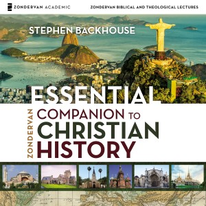 Zondervan Essential Companion to Christian History: Audio Lectures (Zondervan Biblical and Theological Lectures)