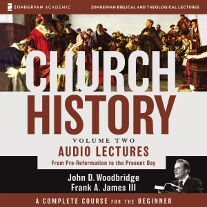 Church History, Volume Two: Audio Lectures