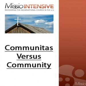 Communitas Versus Community