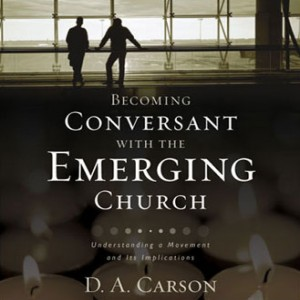 Becoming Conversant with the Emerging Churches