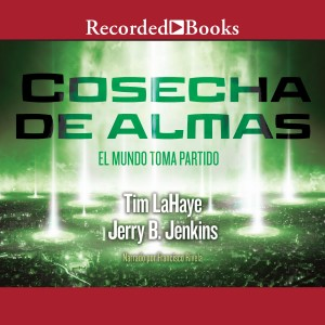 Cosecha de almas (Soul Harvest) (Left Behind, Book #4)