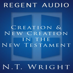 Creation and New Creation in the New Testament
