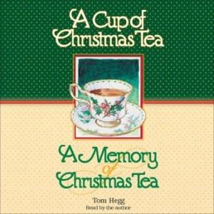 A Cup of Christmas Tea and A Memory of Christmas Tea