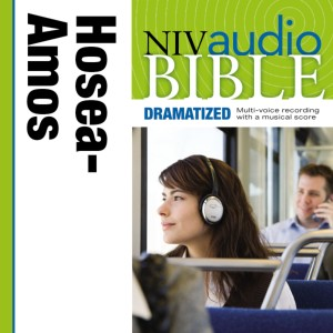 Dramatized Audio Bible - New International Version, NIV: (25) Hosea, Joel, and Amos