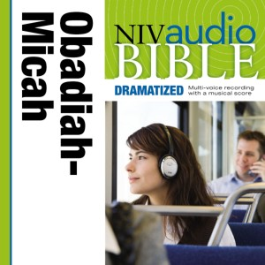 Dramatized Audio Bible - New International Version, NIV: (26) Obadiah, Jonah, and Micah