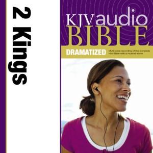 Dramatized Audio Bible - King James Version, KJV: (11) 2 Kings
