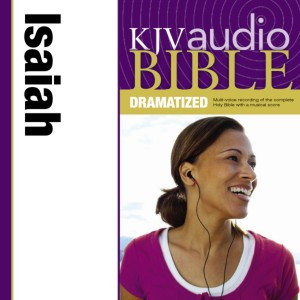Dramatized Audio Bible - King James Version, KJV: (21) Isaiah
