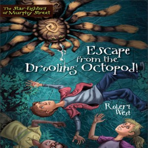 Escape from the Drooling Octopod! (The Star-Fighters of Murphy Street, Episode #3)