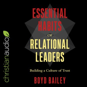 Essential Habits of Relational Leaders