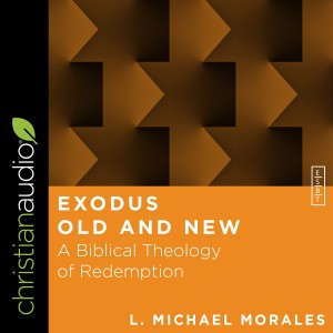 Exodus Old and New (Essential Studies in Biblical Theology)