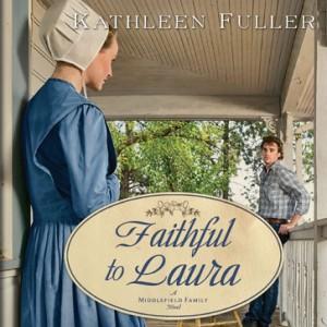 Faithful to Laura (A Middlefield Family Novel Series, Book #2)