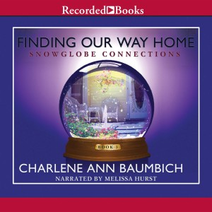 Finding Our Way Home (Snowglobe Connections, Book #3)