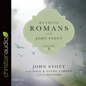 Reading Romans with John Stott, Volume 2