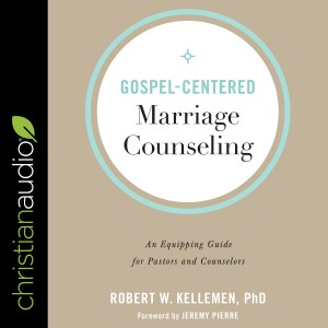 Gospel-Centered Marriage Counseling