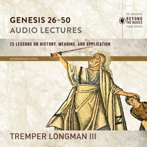 Genesis 26-50: Audio Lectures