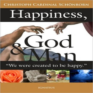 Happiness, God and Man