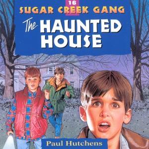 The Haunted House (Sugar Creek Gang, Book #16)