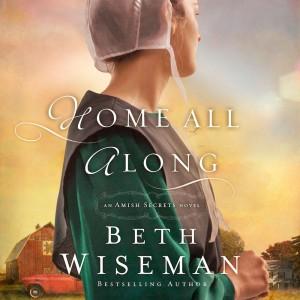 Home All Along (An Amish Secrets Novel, Book #3)