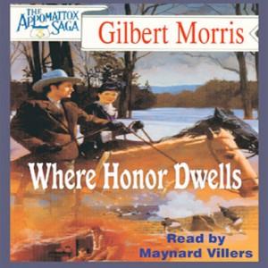 Where Honor Dwells (The Appomattox Saga, Book #3)