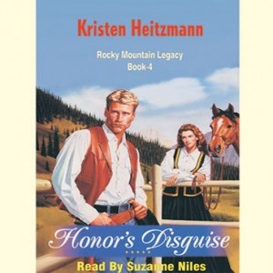Honor's Disguise (Rocky Mountain Legacy Series, Book #4)