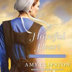 A Hopeful Heart (Hearts of the Lancaster Grand Hotel, Book #1)