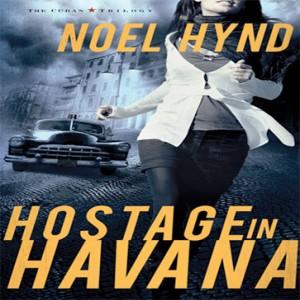 Hostage in Havana (The Cuban Trilogy, Book #1)
