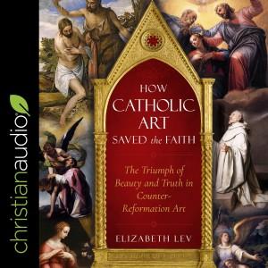 How Catholic Art Saved the Faith