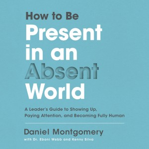 How to Be Present in an Absent World
