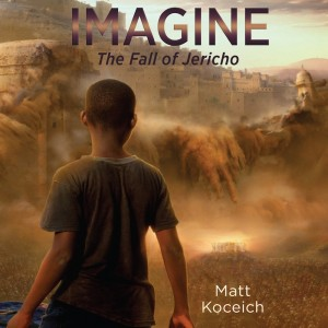 Imagine. . .The Fall of Jericho (Imagine...Series, Book #3)
