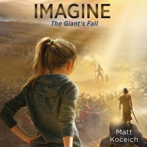 Imagine...The Giant's Fall (Imagine Series, Book #4)