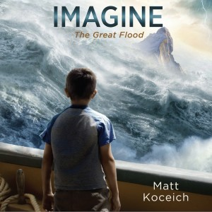 Imagine...The Great Flood (Imagine Series, Book #1)