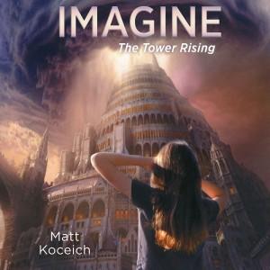 Imagine...The Tower Rising (Imagine Series, Book #6)