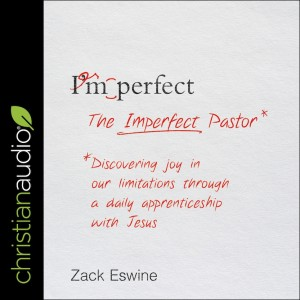 Imperfect Pastor: Discovering Joy in Our Limitations through a Daily Apprenticeship with Jesus