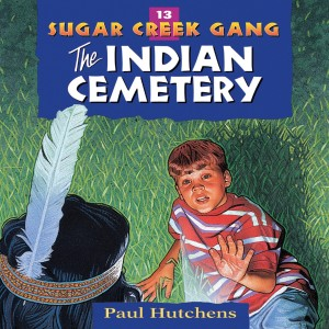 The Indian Cemetery (Sugar Creek Gang, Book #13)