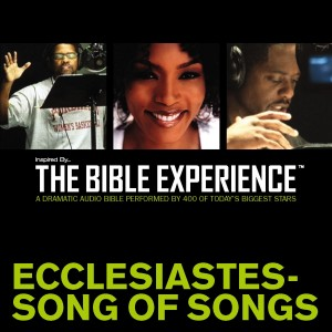 Inspired By … The Bible Experience Audio Bible - Today's New International Version, TNIV: (20) Ecclesiastes and Song of Songs