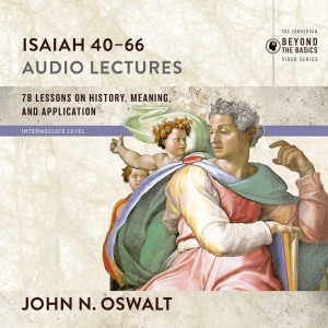 Isaiah 40-66: Audio Lectures
