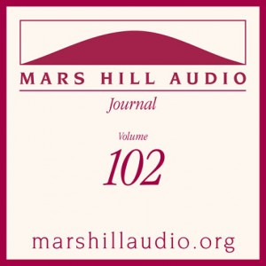 Mars Hill Audio Journal, Volume 102