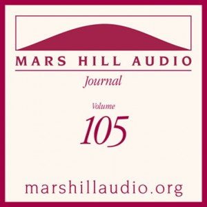 Mars Hill Audio Journal, Volume 105