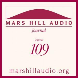 Mars Hill Audio Journal, Volume 109