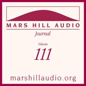 Mars Hill Audio Journal, Volume 111