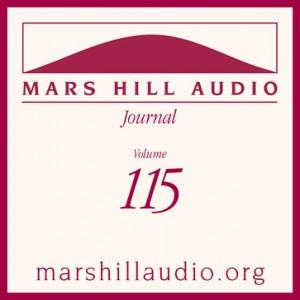 Mars Hill Audio Journal, Volume 115