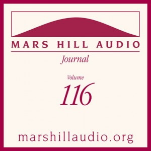 Mars Hill Audio Journal, Volume 116