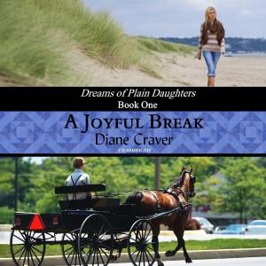 A Joyful Break (The Dreams of Plain Daughters Series, Book #1)