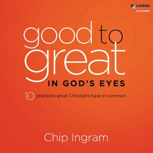 Good to Great in God's Eyes Teaching Series
