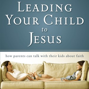 Leading Your Child to Jesus