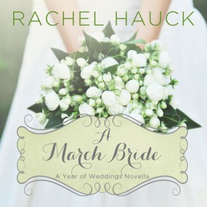 A March Bride (A Year of Weddings Novella, Book #4)